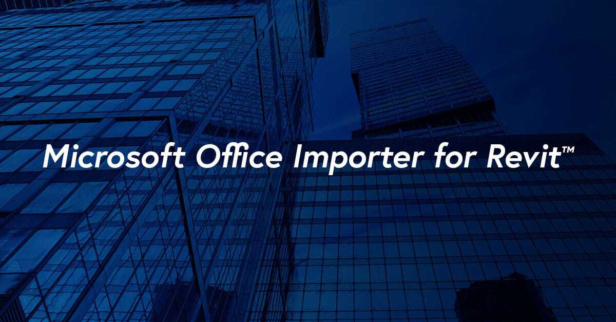 Quickly Import Excel and Word Docs into Revit | Axiom Int